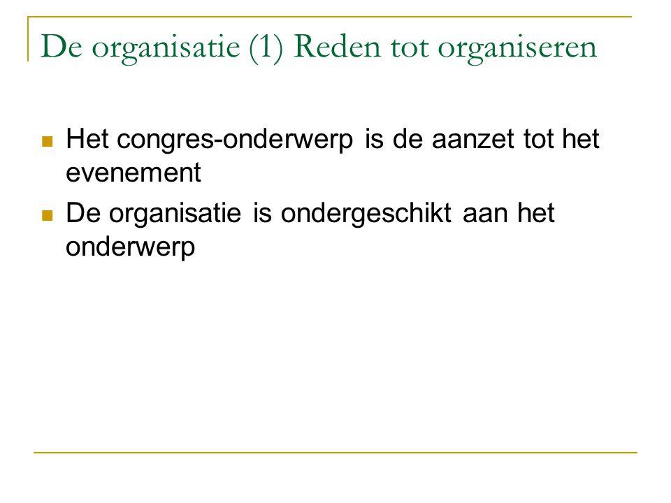 De organisatie (1) Reden tot organiseren
