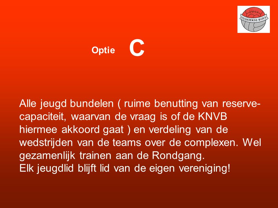 C Optie.