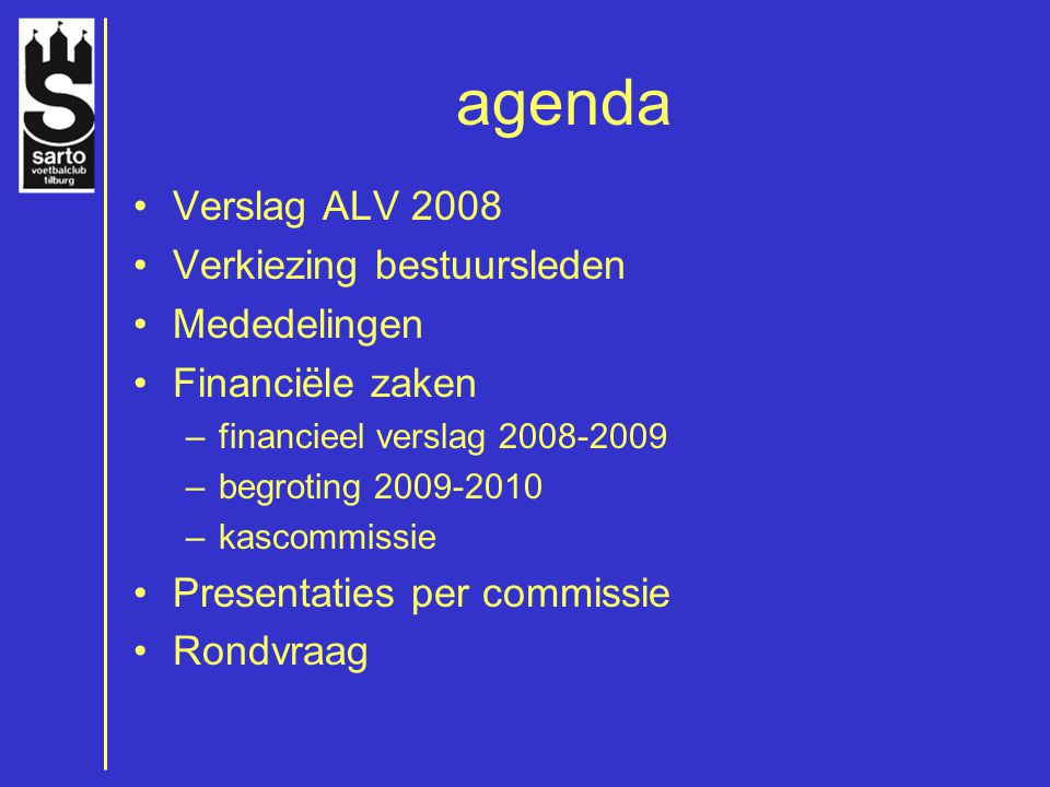 agenda Verslag ALV 2008 Verkiezing bestuursleden Mededelingen