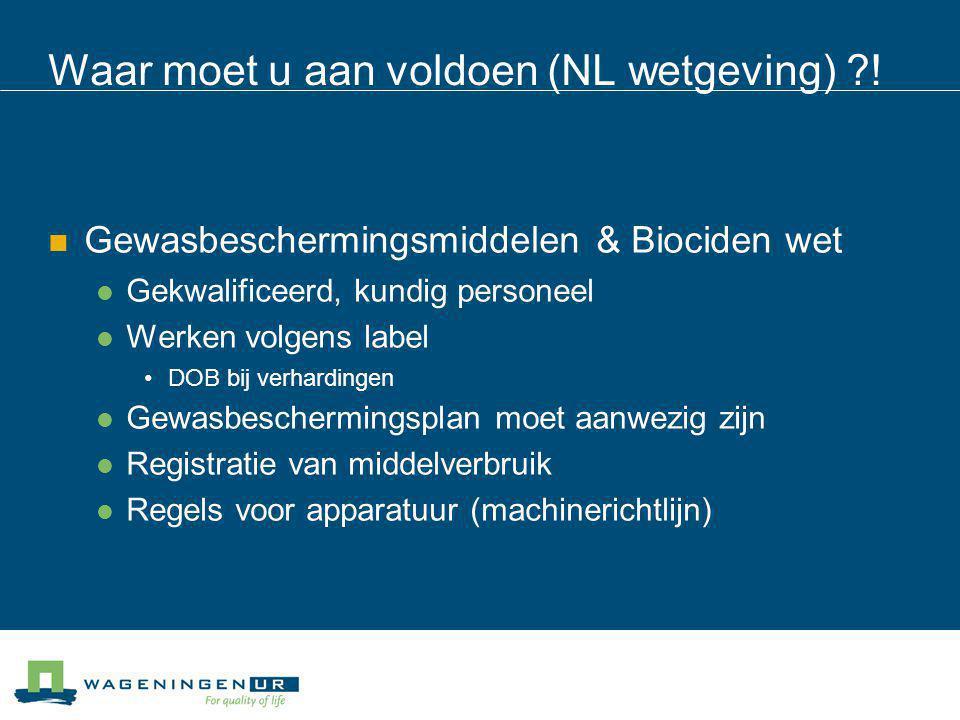 Waar moet u aan voldoen (NL wetgeving) !