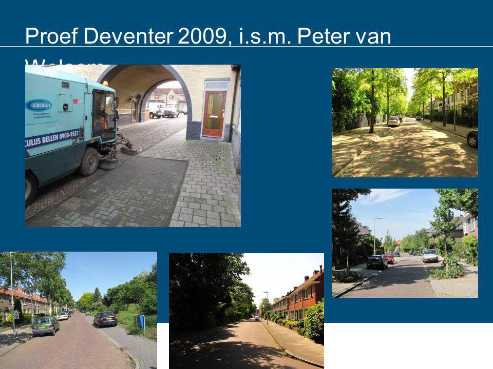 Proef Deventer 2009, i.s.m. Peter van Welsem