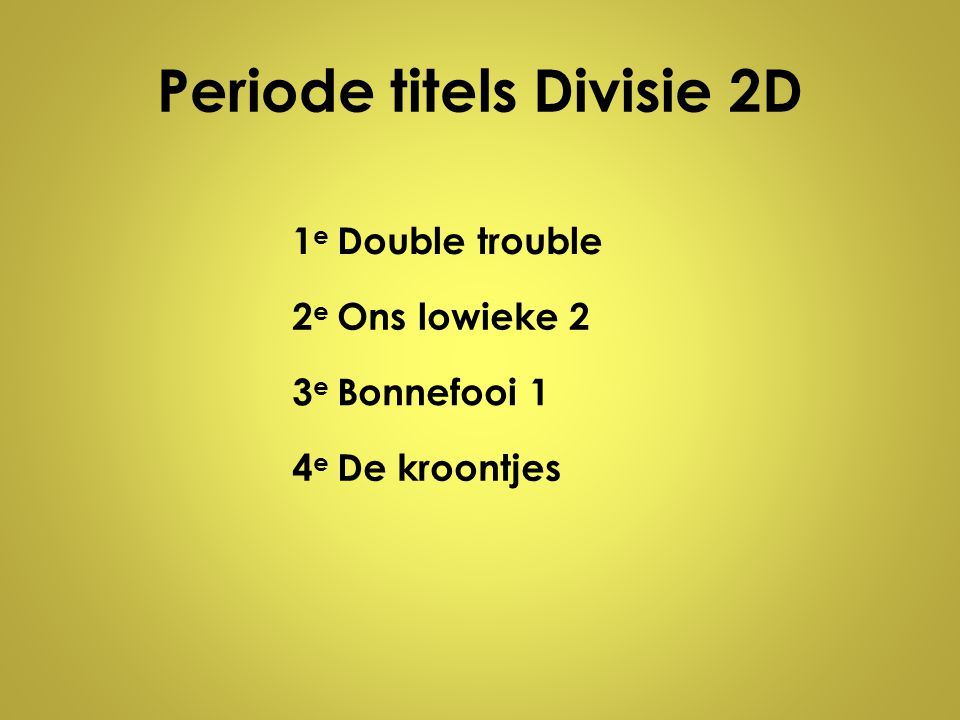 Periode titels Divisie 2D