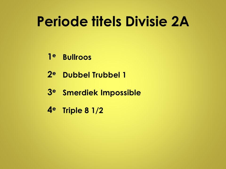 Periode titels Divisie 2A