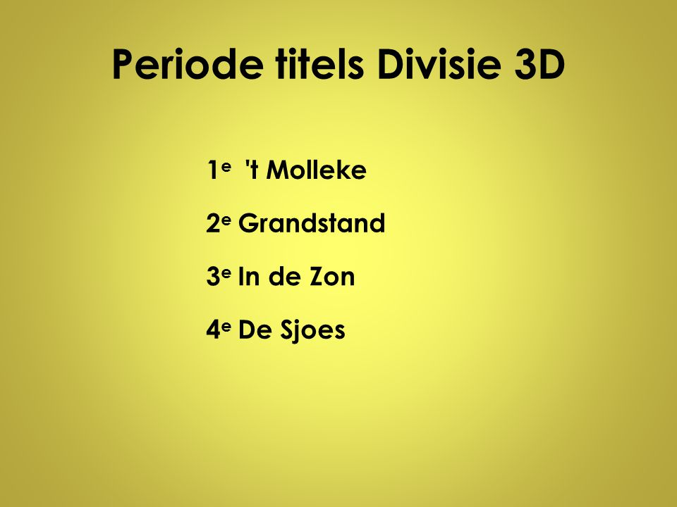 Periode titels Divisie 3D