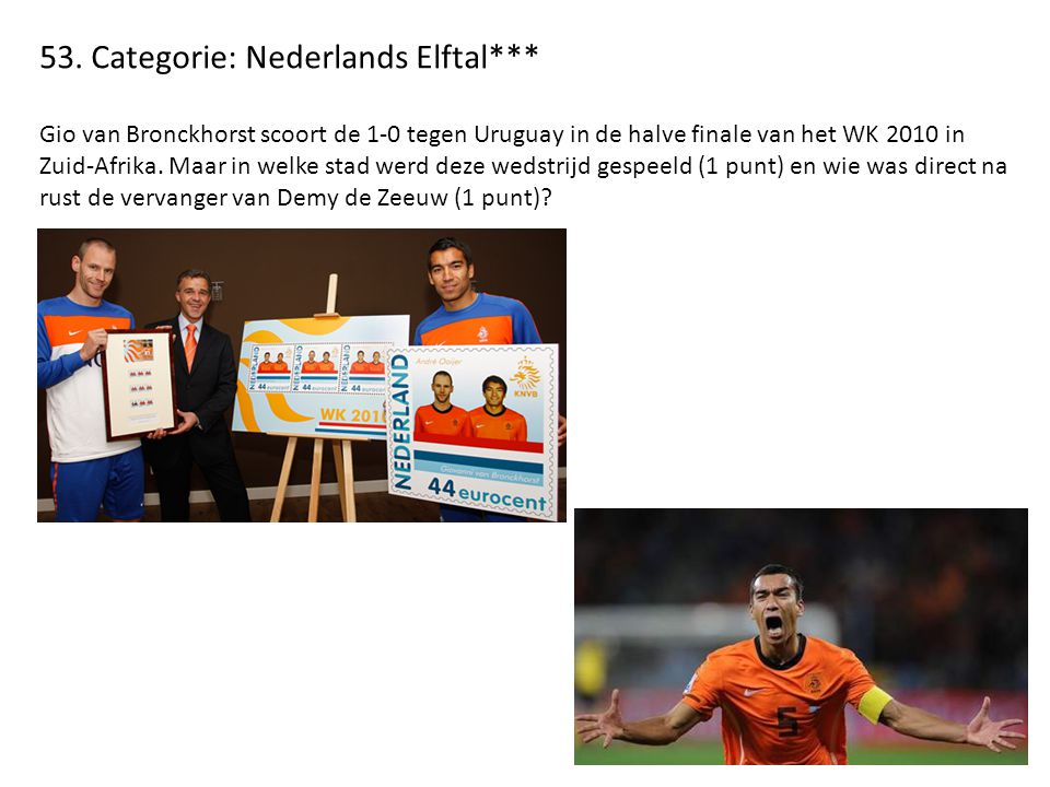 53. Categorie: Nederlands Elftal***