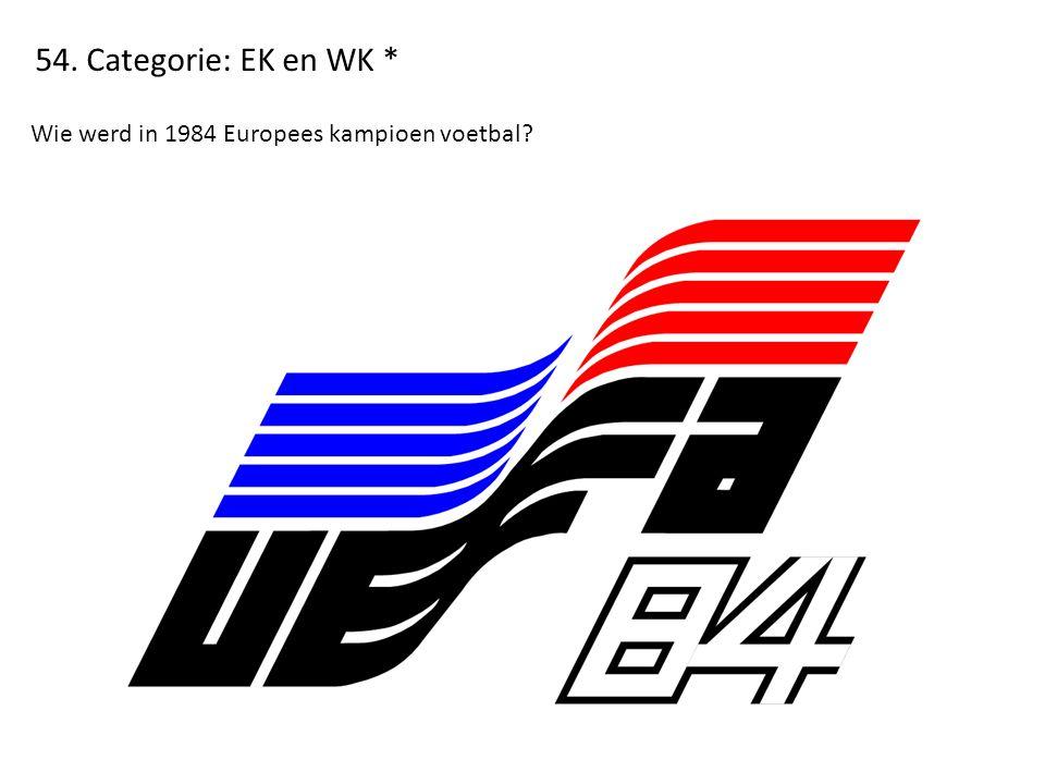 54. Categorie: EK en WK * Wie werd in 1984 Europees kampioen voetbal