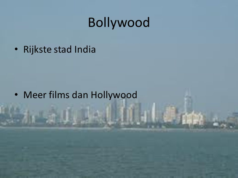 Bollywood Rijkste stad India Meer films dan Hollywood