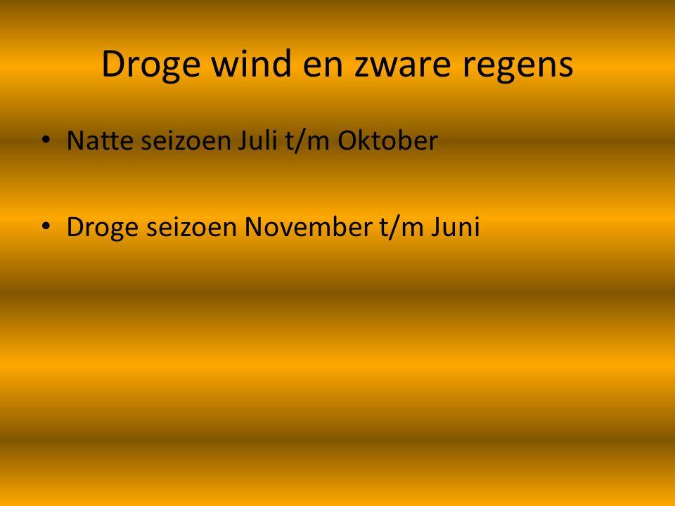 Droge wind en zware regens