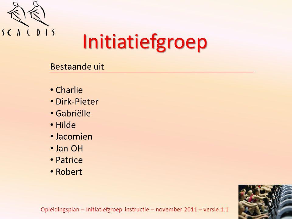 Initiatiefgroep Bestaande uit Charlie Dirk-Pieter Gabriëlle Hilde