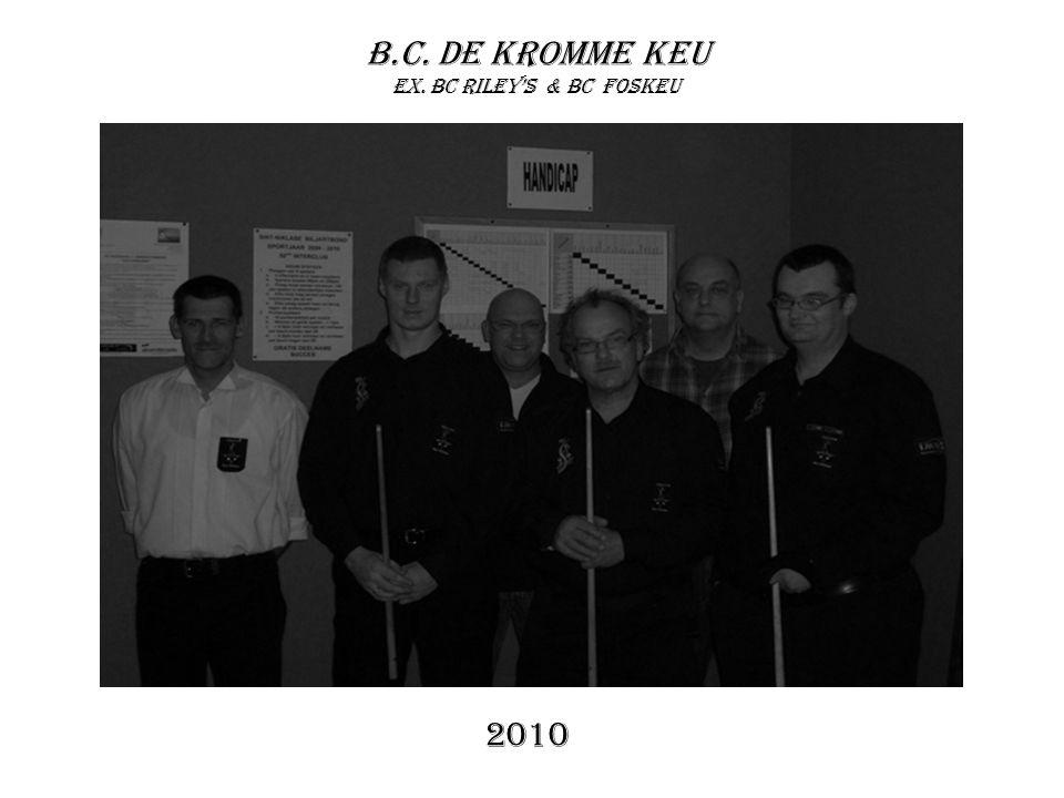 B.C. De Kromme Keu ex. Bc riley's & bc Foskeu