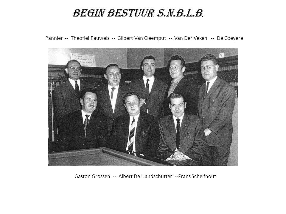 Begin Bestuur S.N.B.L.B. Pannier -- Theofiel Pauwels -- Gilbert Van Cleemput -- Van Der Veken -- De Coeyere.