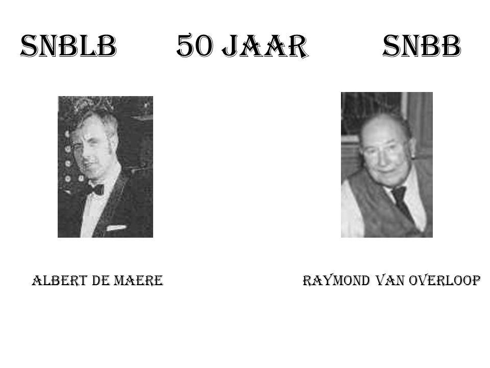 SNBLB 50 jaar SNBB Albert De Maere Raymond Van Overloop.