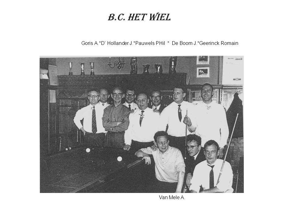B.C. Het Wiel Goris A.*D' Hollander J.*Pauwels PHil * De Boom J.*Geerinck Romain Van Mele A.