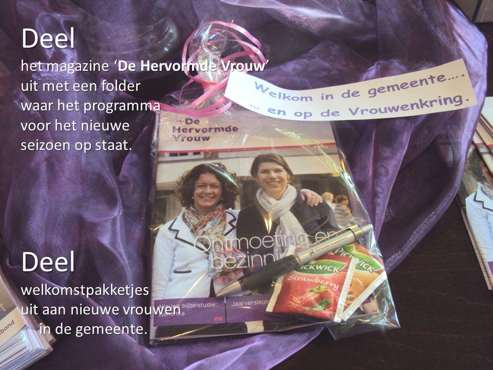 Deel het magazine 'De Hervormde Vrouw' uit met een folder. waar het programma. voor het nieuwe. seizoen op staat.