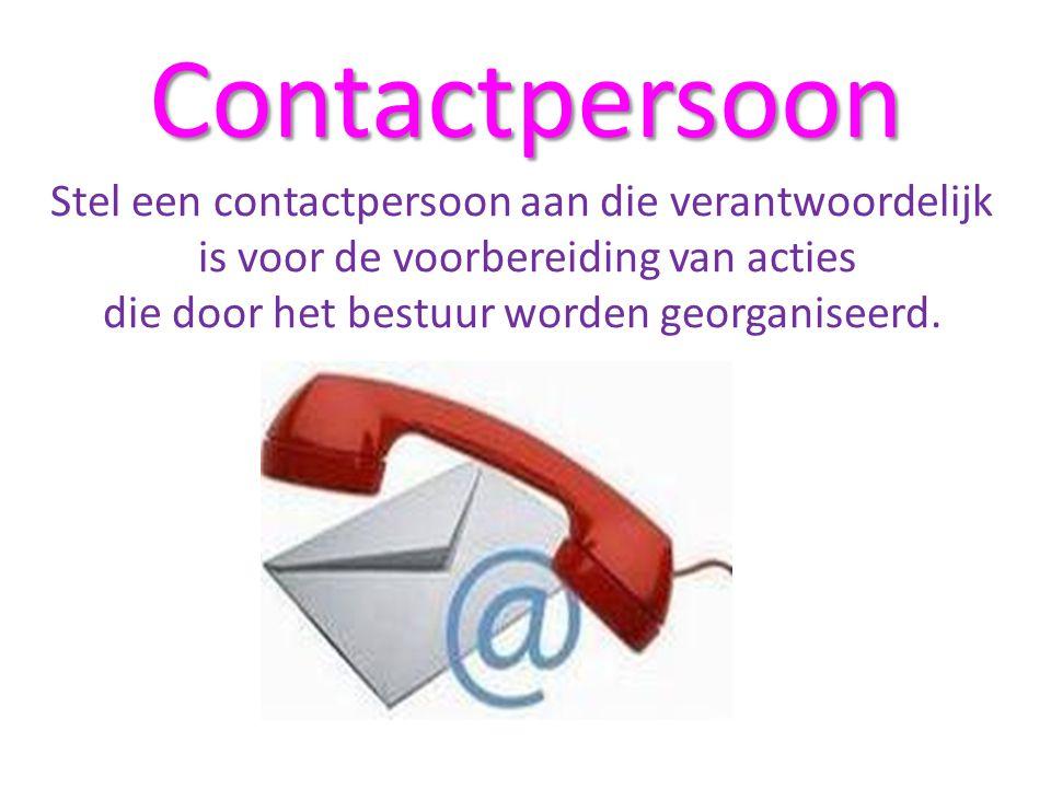 Contactpersoon Stel een contactpersoon aan die verantwoordelijk