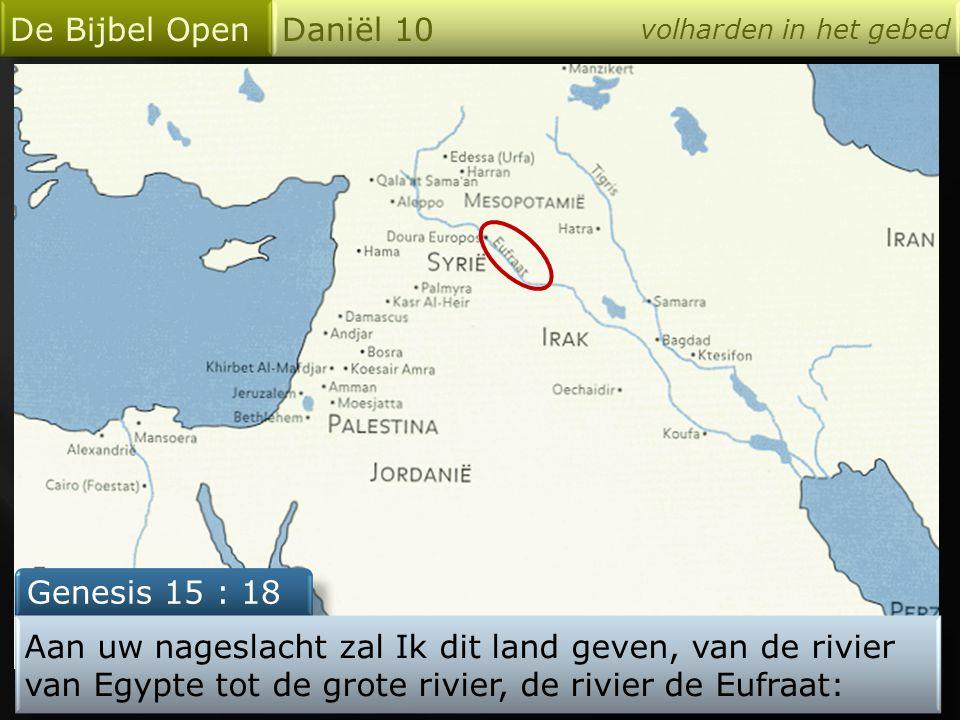De Bijbel Open Daniël 10 Genesis 15 : 18