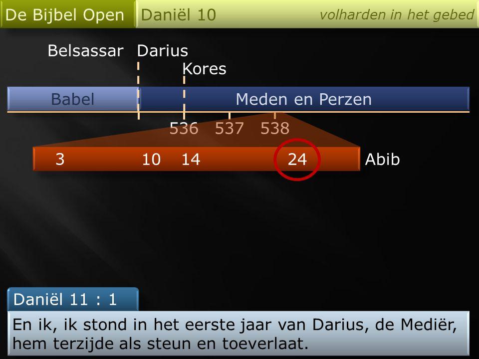 De Bijbel Open Daniël 10 Belsassar Darius Kores Babel Meden en Perzen