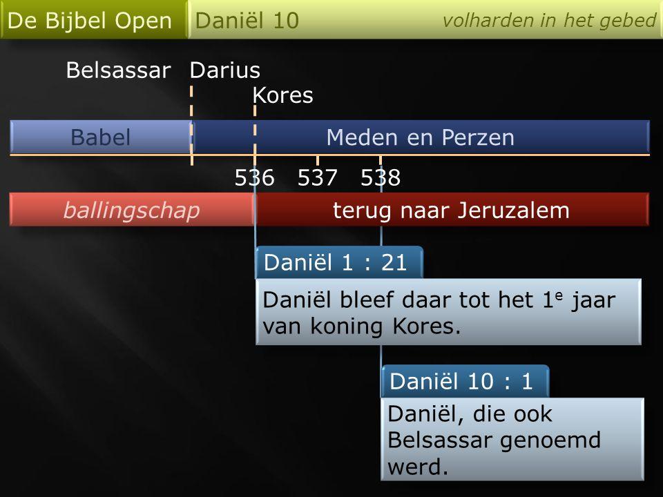 Daniël bleef daar tot het 1e jaar van koning Kores.