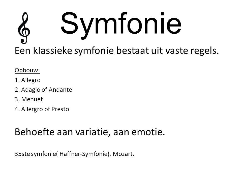 Symfonie Een klassieke symfonie bestaat uit vaste regels.