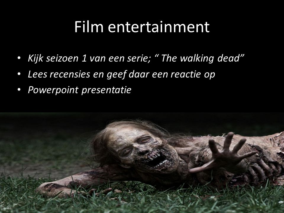 Film entertainment Kijk seizoen 1 van een serie; The walking dead