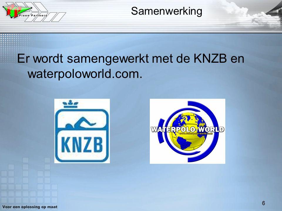 Er wordt samengewerkt met de KNZB en waterpoloworld.com.