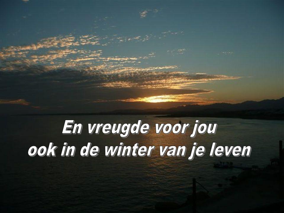 ook in de winter van je leven