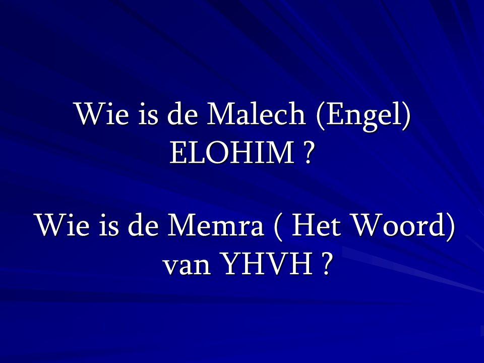 Wie is de Malech (Engel) ELOHIM