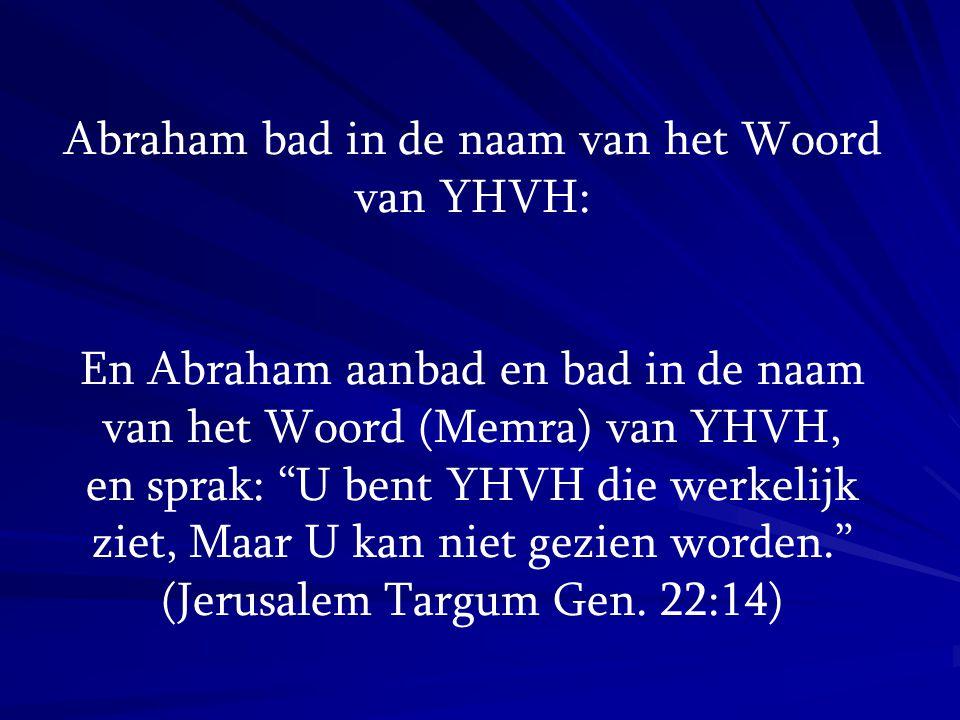 Abraham bad in de naam van het Woord van YHVH: