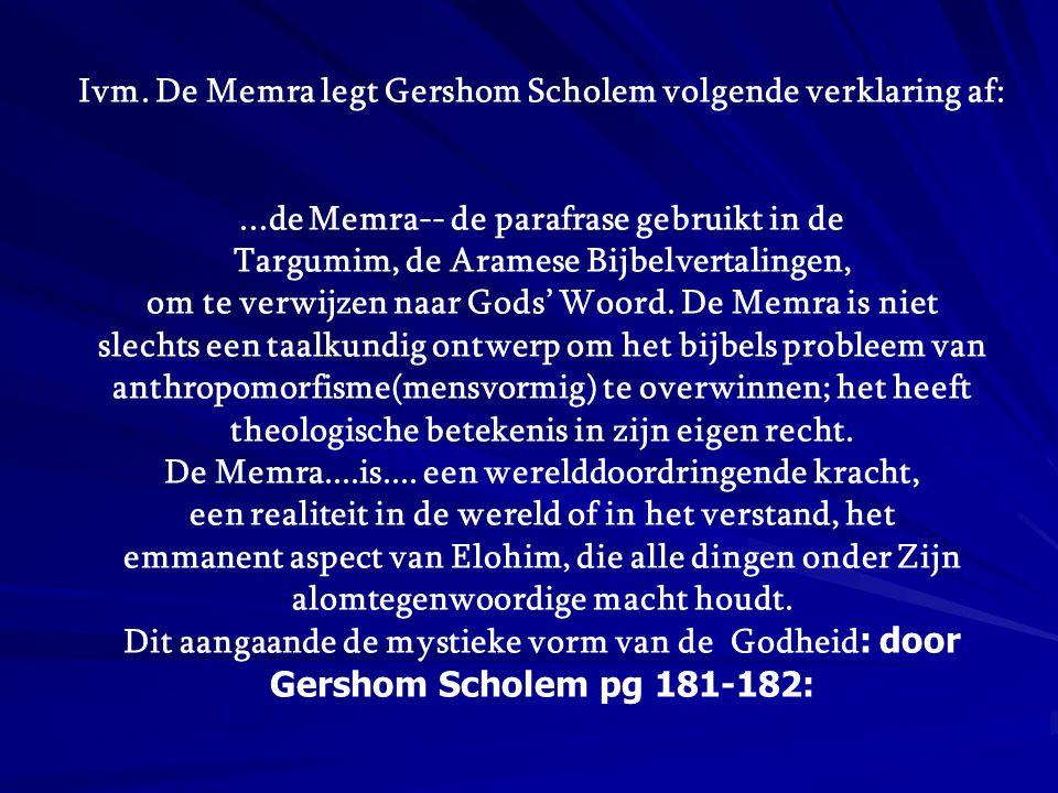 Ivm. De Memra legt Gershom Scholem volgende verklaring af: