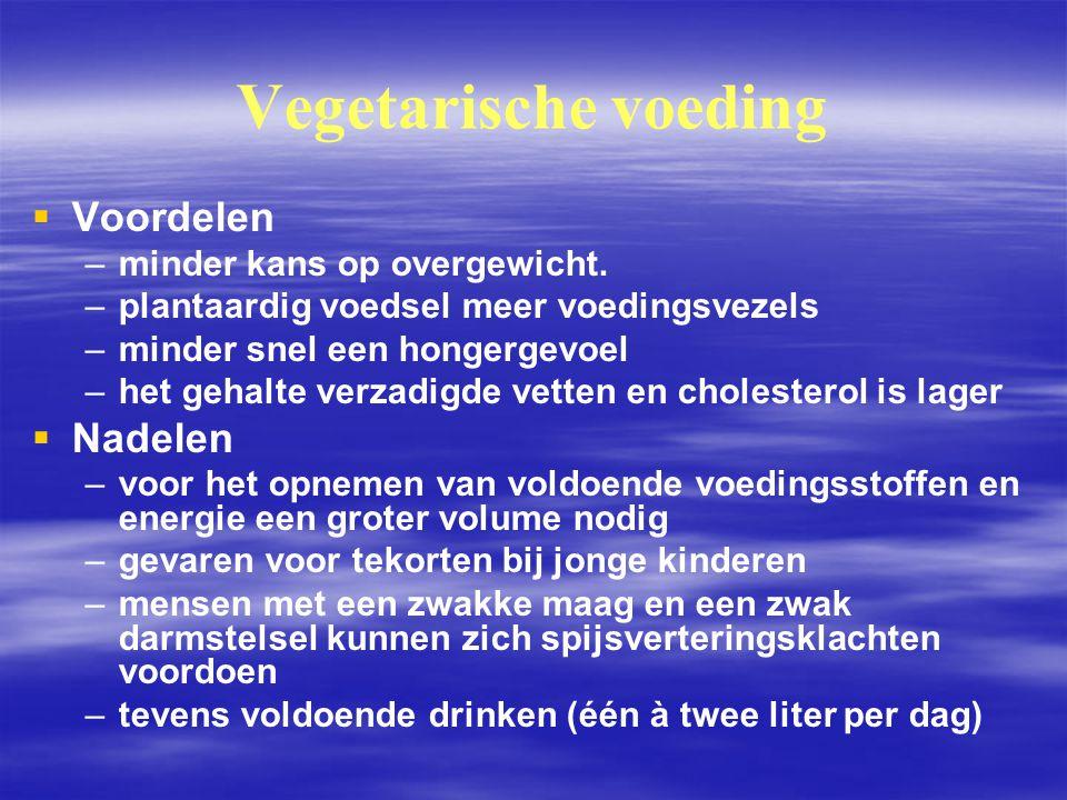 Vegetarische voeding Voordelen Nadelen minder kans op overgewicht.