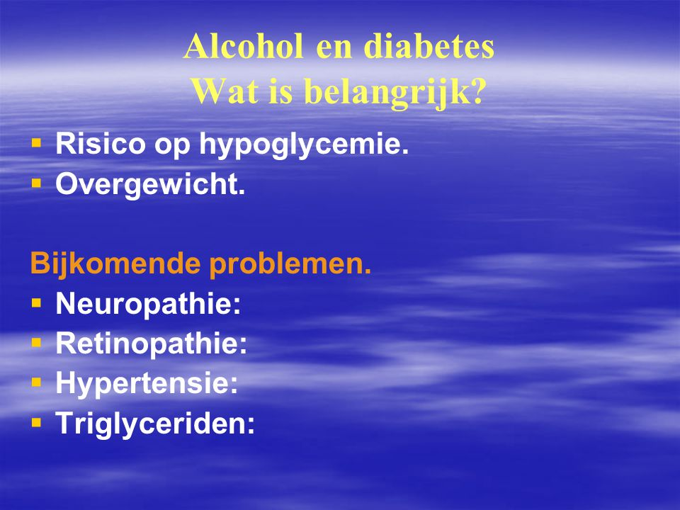 Alcohol en diabetes Wat is belangrijk