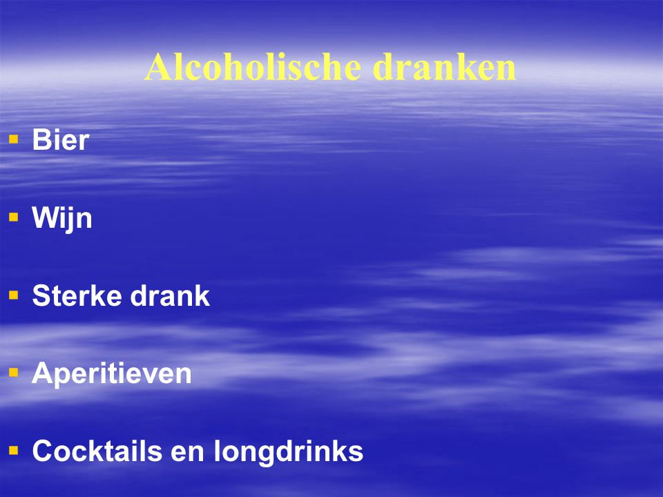 Alcoholische dranken Bier Wijn Sterke drank Aperitieven