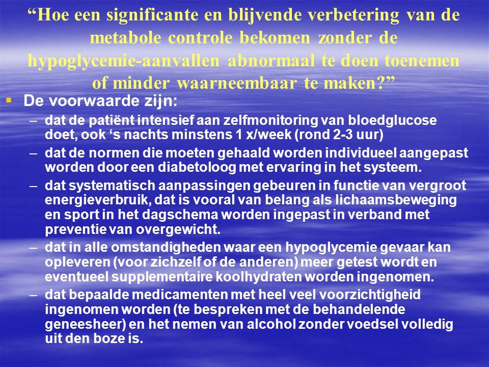Hoe een significante en blijvende verbetering van de metabole controle bekomen zonder de hypoglycemie‑aanvallen abnormaal te doen toenemen of minder waarneembaar te maken