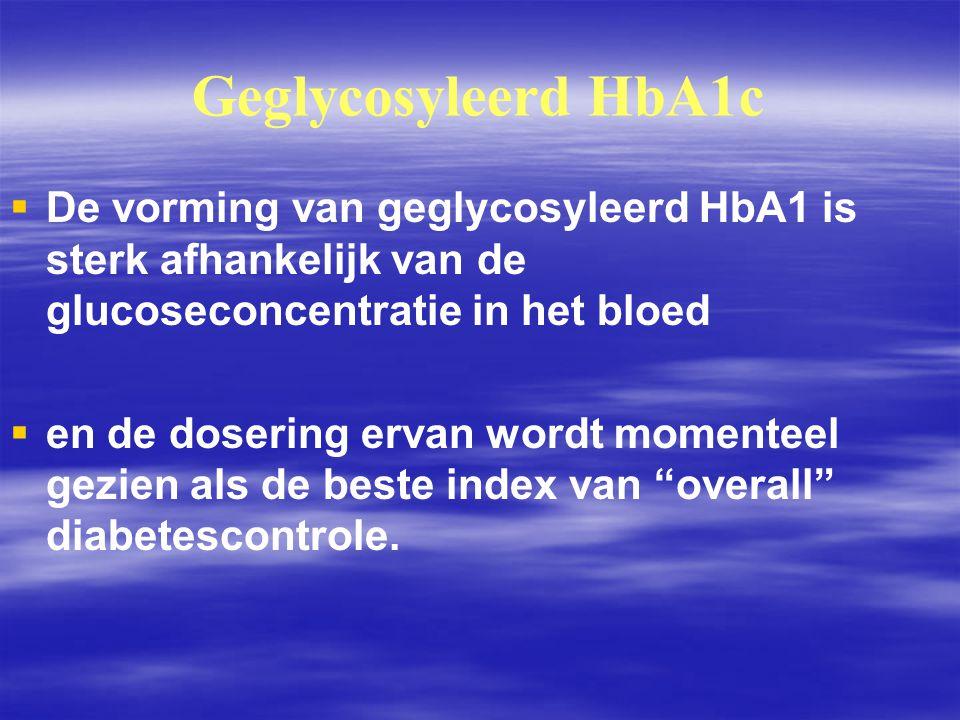 Geglycosyleerd HbA1c De vorming van geglycosyleerd HbA1 is sterk afhankelijk van de glucoseconcentratie in het bloed.