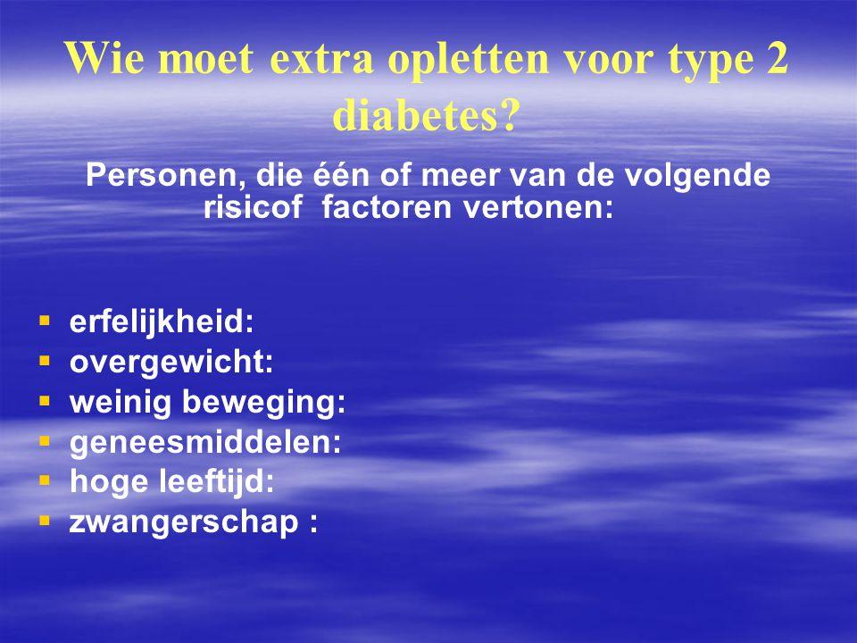 Wie moet extra opletten voor type 2 diabetes