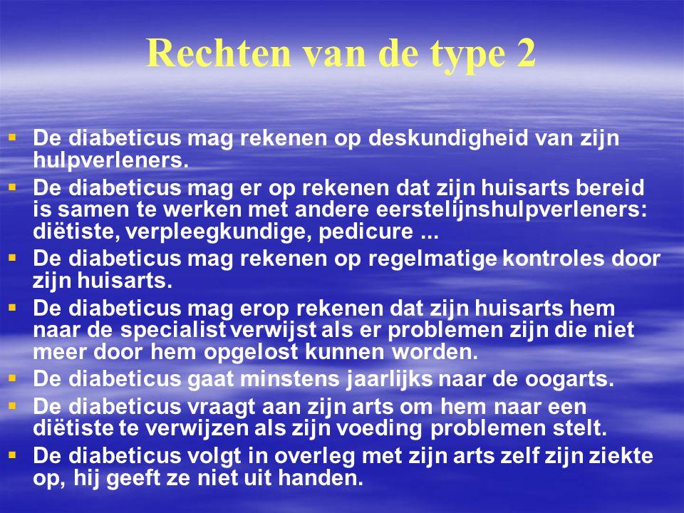 Rechten van de type 2 De diabeticus mag rekenen op deskundigheid van zijn hulpverleners.