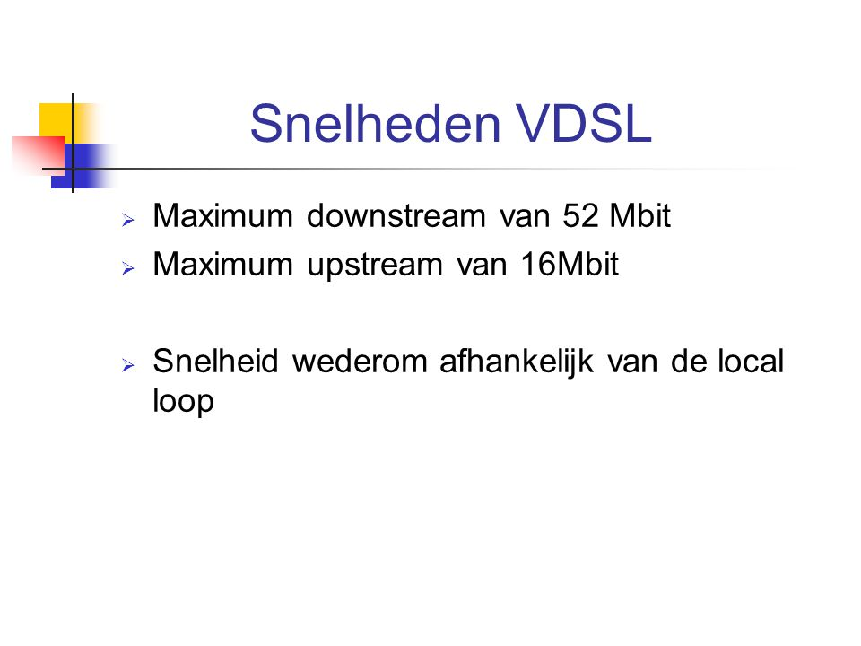 Snelheden VDSL Maximum downstream van 52 Mbit