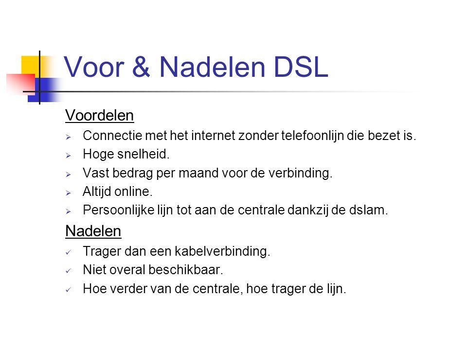 Voor & Nadelen DSL Voordelen Nadelen