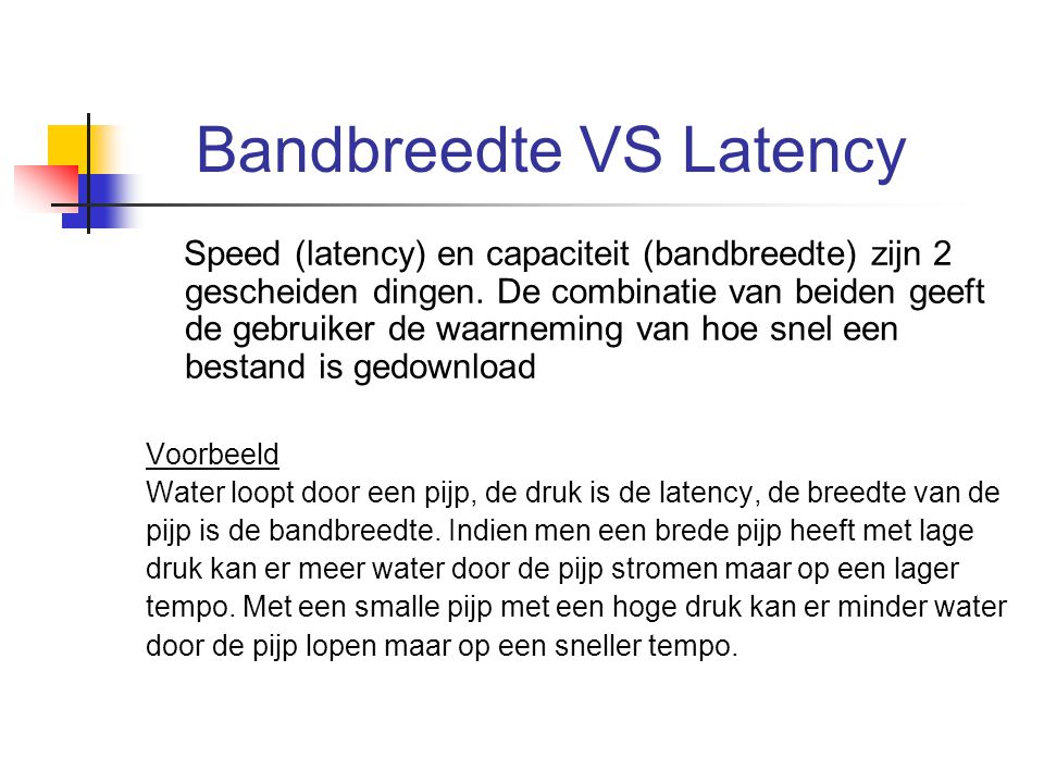 Bandbreedte VS Latency