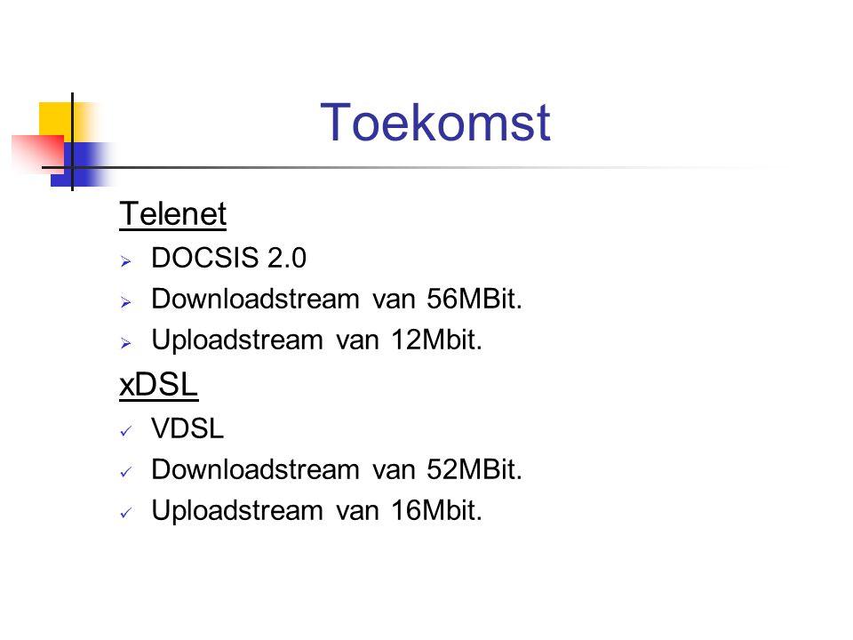 Toekomst Telenet xDSL DOCSIS 2.0 Downloadstream van 56MBit.