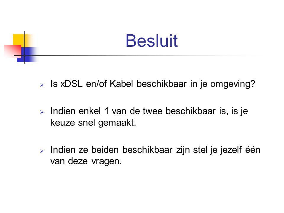 Besluit Is xDSL en/of Kabel beschikbaar in je omgeving