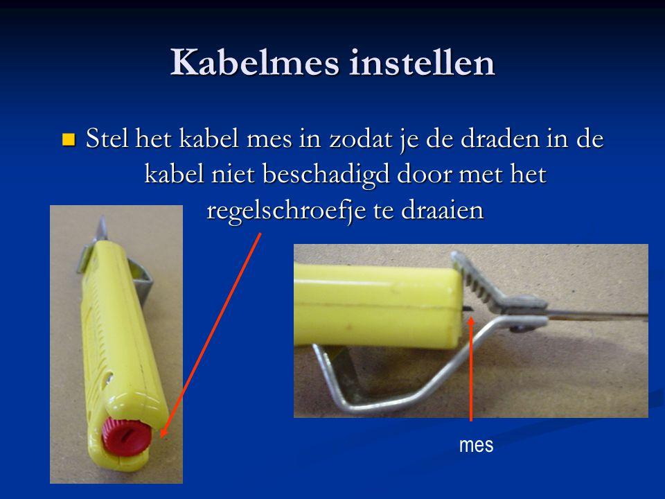 Kabelmes instellen Stel het kabel mes in zodat je de draden in de kabel niet beschadigd door met het regelschroefje te draaien.