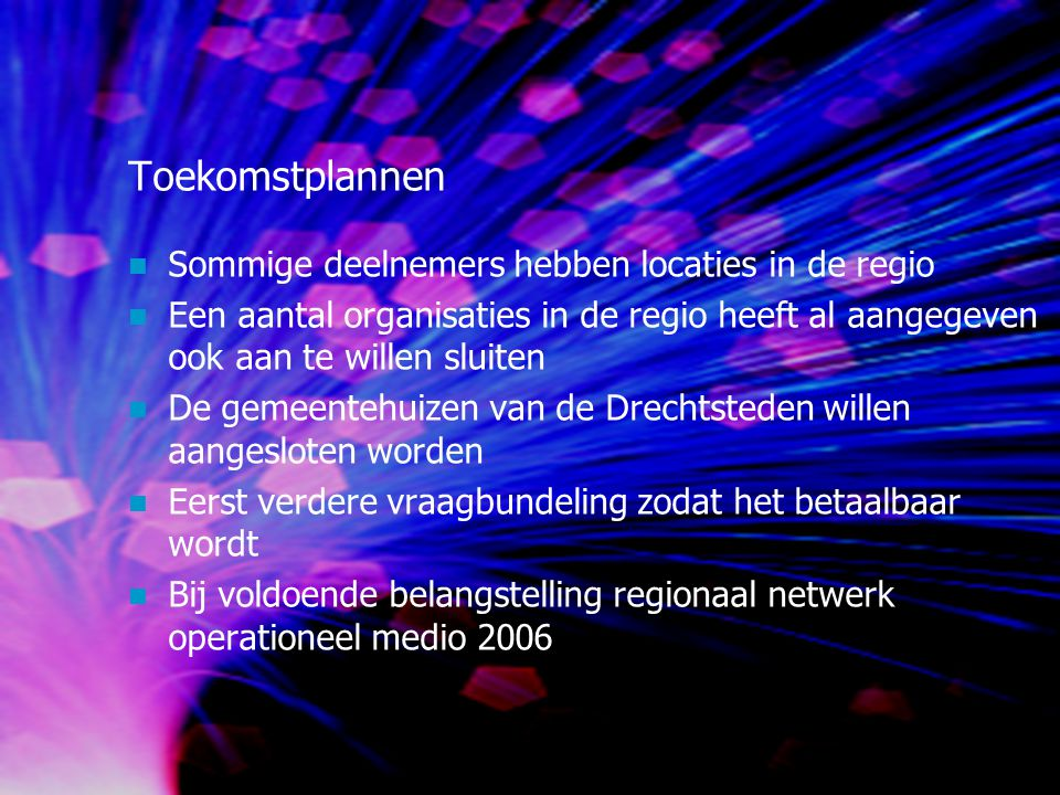 Toekomstplannen Sommige deelnemers hebben locaties in de regio