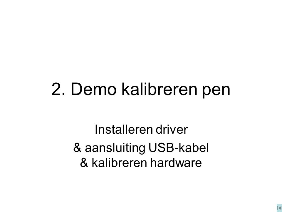 Installeren driver & aansluiting USB-kabel & kalibreren hardware