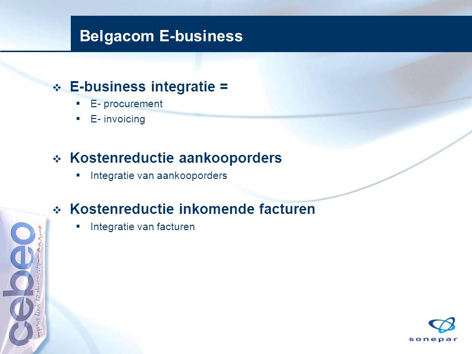 Belgacom E-business E-business integratie =