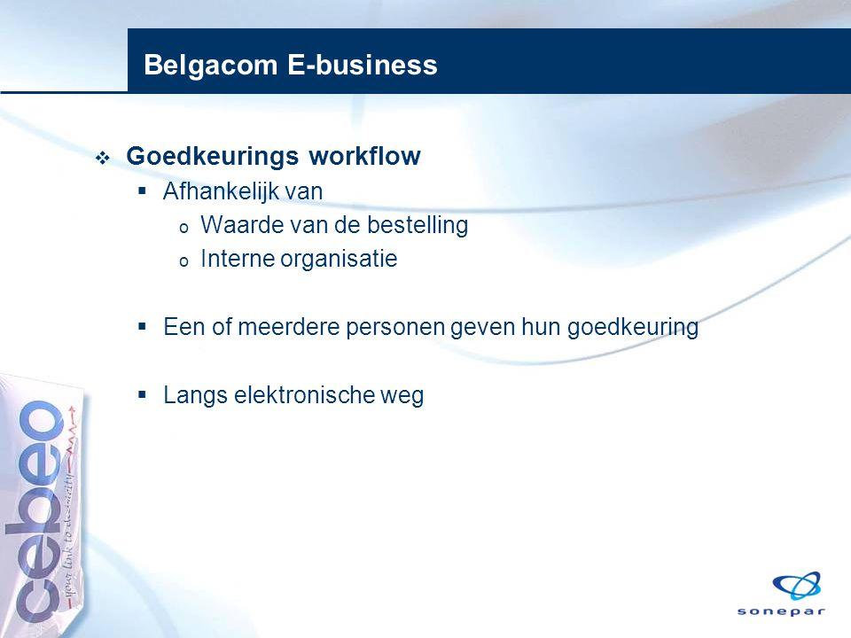 Belgacom E-business Goedkeurings workflow Afhankelijk van