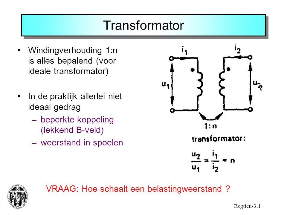 Transformator Windingverhouding 1:n is alles bepalend (voor ideale transformator) In de praktijk allerlei niet-ideaal gedrag.