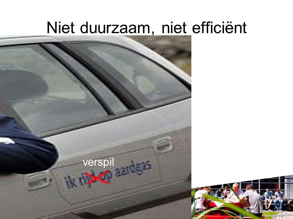 Niet duurzaam, niet efficiënt
