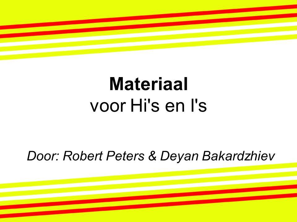 Materiaal voor Hi s en I s