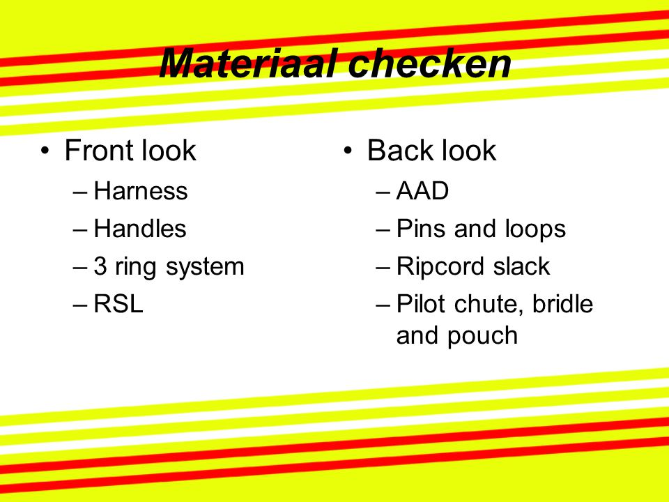 Materiaal checken Front look Back look Harness Handles 3 ring system